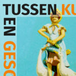 Tussen kunst en geschiedenis • Between art and history